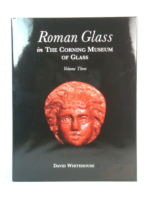 Image for Roman Glass in the Corning Museum of Glass: v. 3 (Catalog)