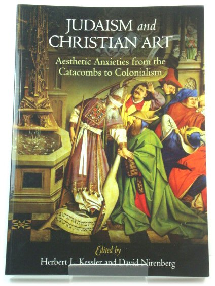 Image for Judaism and Christian Art: Aesthetic Anxieties from the Catacombs to Colonialism