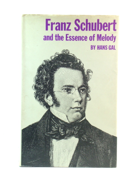 Image for Franz Schubert and the Essence of Melody