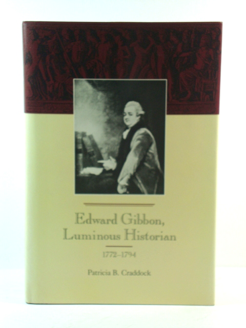 Image for Edward Gibbon, Luminous Historian, 1772-1794