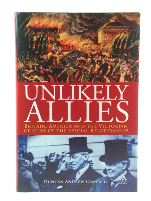 Image for Unlikely Allies: Britain, America and the Victorian Origins of the Special Relationship