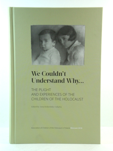Image for We Couldn't Understand Why...: The Plight and Experiences of the Children of the Holocaust