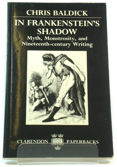 Image for In Frankenstein's Shadow: Myth, Monstrosity, and Nineteenth-Century Writing