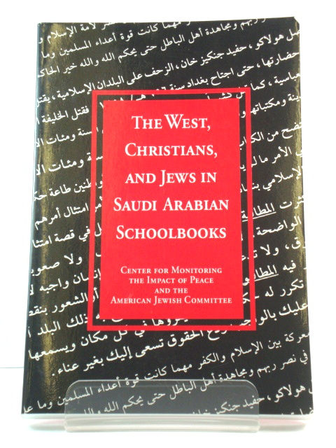 Image for The West, Christians, and Jews in Saudi Arabian Schoolbooks