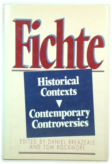 Image for Fichte: Historical Contexts, Contemporary Controversies