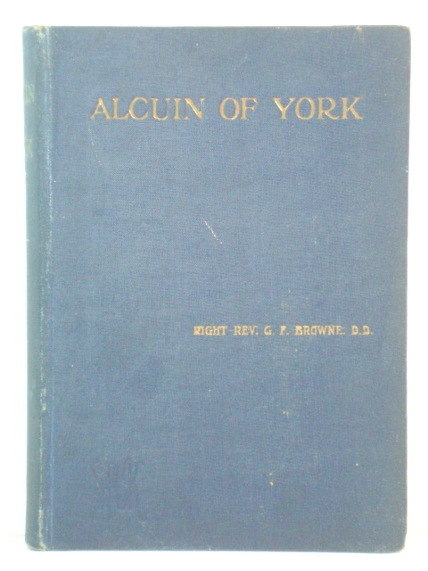 Image for Alcuin of York: Lectures Delivered in the Cathedral Church of Bristol in 1907 and 1908