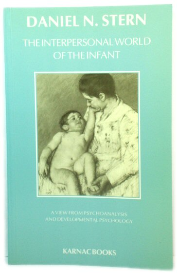 Image for The Interpersonal World of the Infant: A View from Psychoanalysis and Developmental Psychology