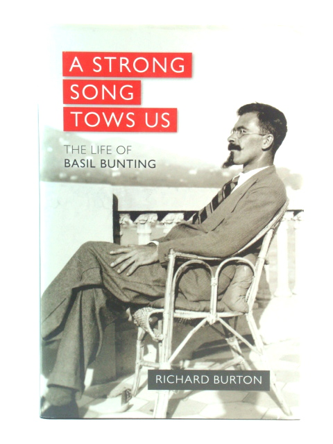 Image for A Strong Song Tows Us: The Life of Basil Bunting