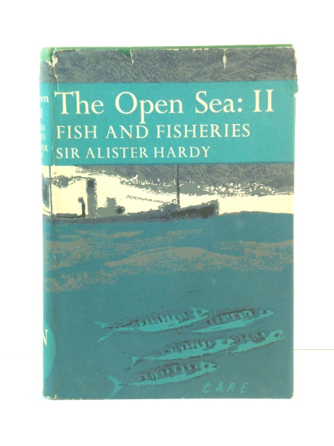 Image for The Open Sea: Its Natural History, Part II: Fish and Fisheries (The New Naturalist)