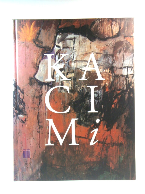 Image for Kacimi: Paintings, Pastels, Drawings, Events, Writings