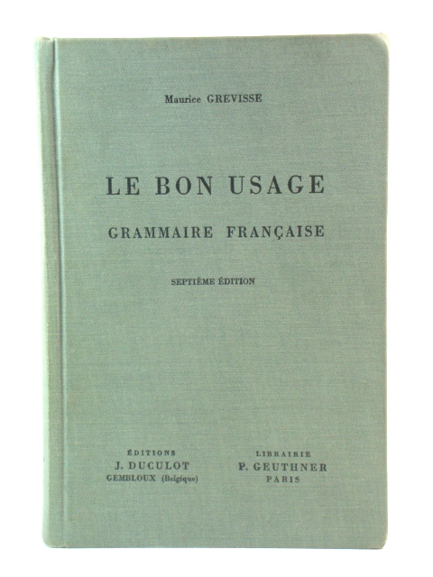 Image for Le Bon Usage Grammaire FranCaise: SeptiEme Edition