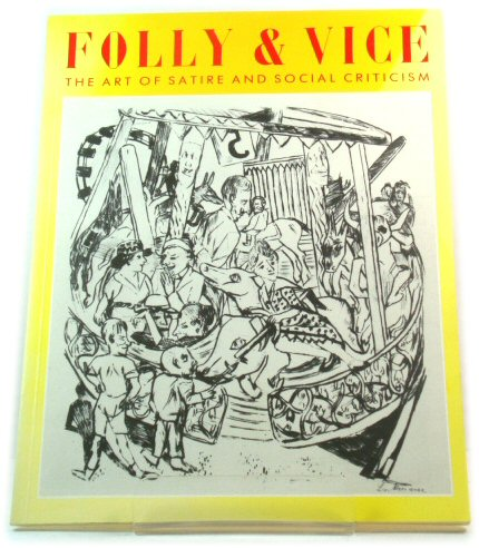 Image for Folly and Vice: The Art of Satire and Social Criticism
