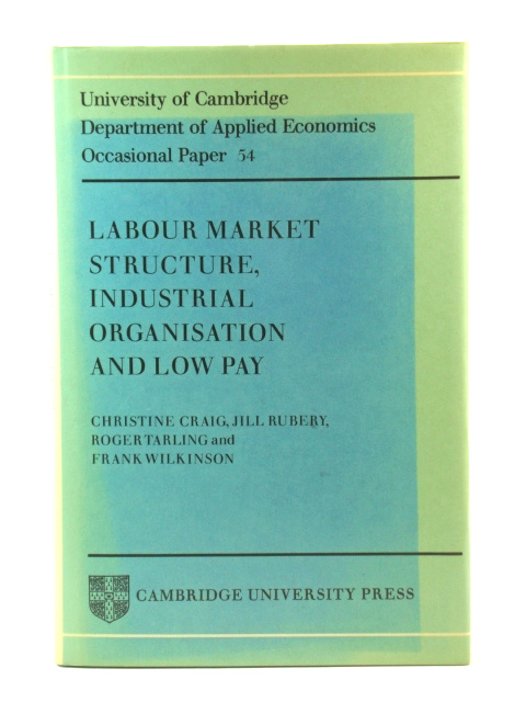 Image for Labour Market Structure, Industrial Organisation and Low Pay