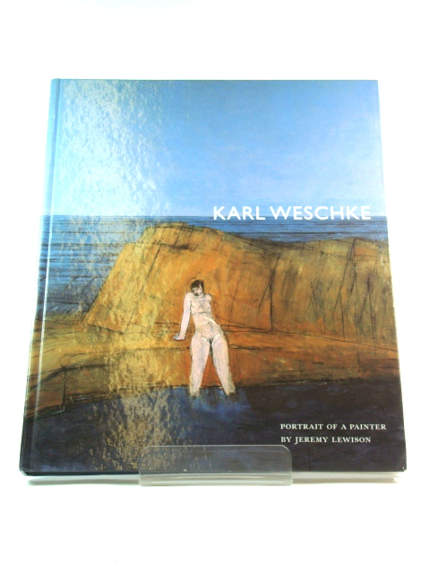 Image for Karl Weschke: Portrait of a Painter
