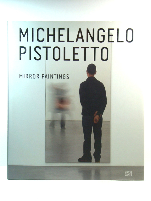 Image for Michelangelo Pistoletto: Mirror Paintings