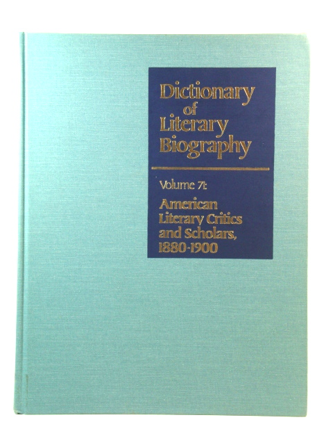 Image for Dictionary of Literary Biography, Volume 71: American Literary Critics and Scholars, 1880 - 1900