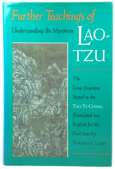 Image for Further Teachings of Lao-tzu: Understanding the Mysteries - A Translation of the Taoist Classic Wen-Tzu