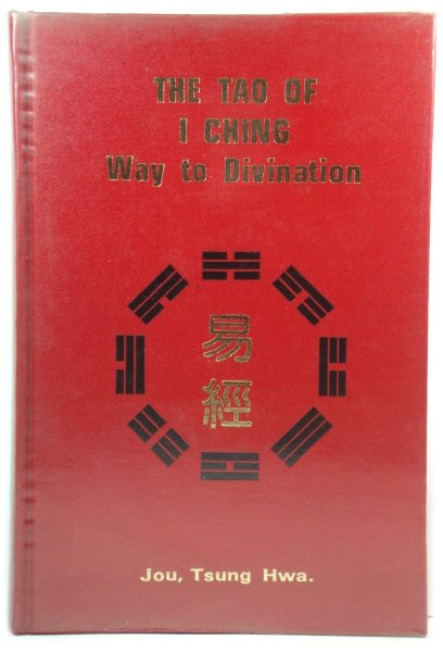 Image for The Tao of I Ching: Way to Divination