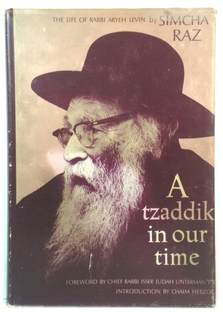 Image for A Tzaddik in Our Time: The Life of Rabbi Aryeh Levin