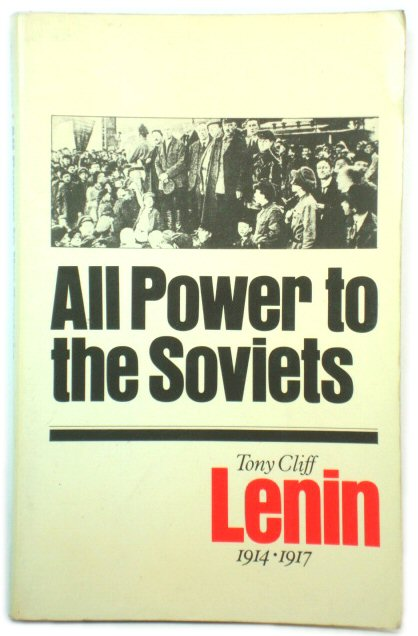Image for All Power to the Soviets: Lenin, 1914-1917