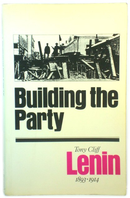Image for Building the Party: Lenin, 1893-1914