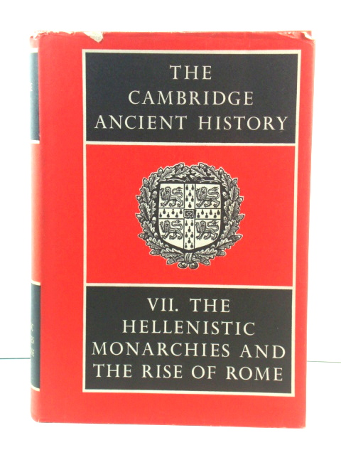 Image for The Cambridge Ancient History, Volume VII: The Hellenistic Monarchies and the Rise of Rome