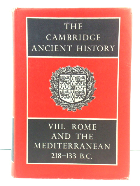 Image for The Cambridge Ancient History, Volume VIII: Rome and the Mediterranean, 218 - 133 B.C.