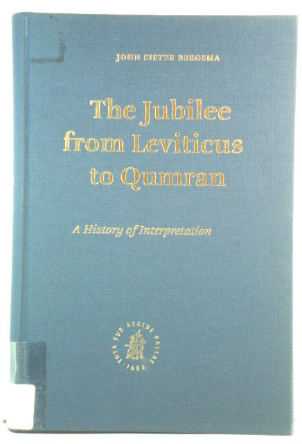 Image for The Jubilee from Leviticus to Qumran: A History of Interpretation (Supplements to Vetus Testamentum)