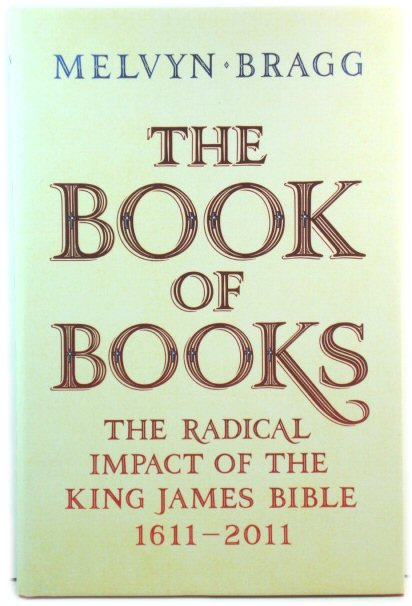 Image for The Book of Books: The Radical Impact of the King James Bible, 1611 - 2011