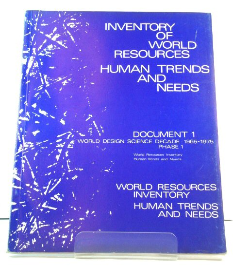 Image for Inventory of World Resources, Human Trends and Needs: World Design Science Decade 1965-1975: Phase I (1963) Document 1