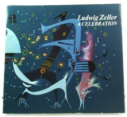 Image for Ludwig Zeller: A Celebration: The White Pheasant Flying in Multiple Languages and Visual Interpretations