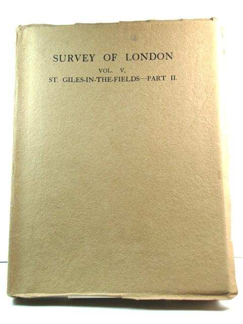 Image for London County Council Survey of London, Volume V. The Parish of St. Giles-in-the-Fields (Part II.)