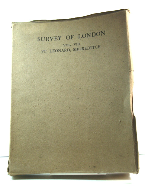 Image for London County Council Survey of London, Volume VIII: The Parish of St. Leonard, Shoreditch