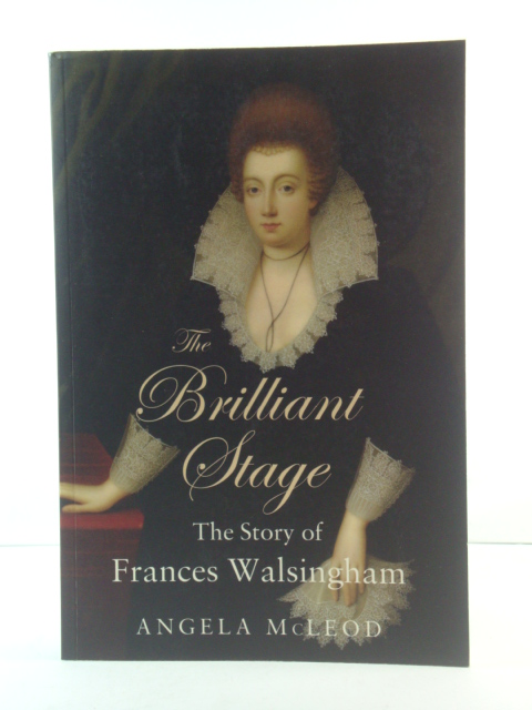 Image for The Brilliant Stage: The Story of Frances Walsingham