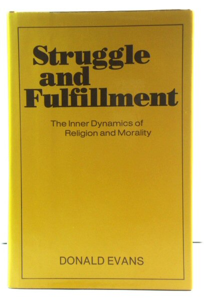 Image for Struggle and Fulfillment: The Inner Dynamics of Religion and Morality