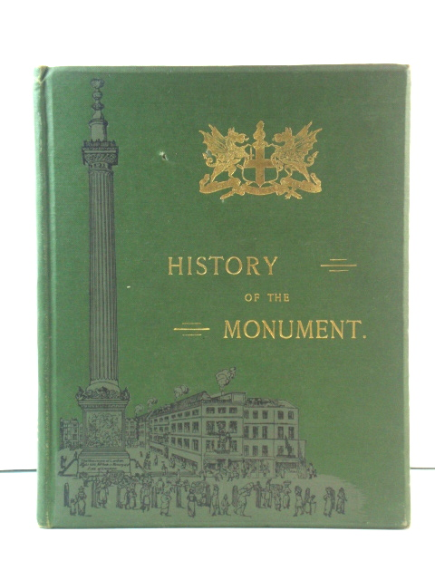 Image for History of the Monument, with a Brief Account of the Great Fire of London, Which It Commemorates