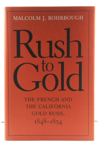 Image for Rush to Gold: The French and the California Gold Rush, 1848-1854