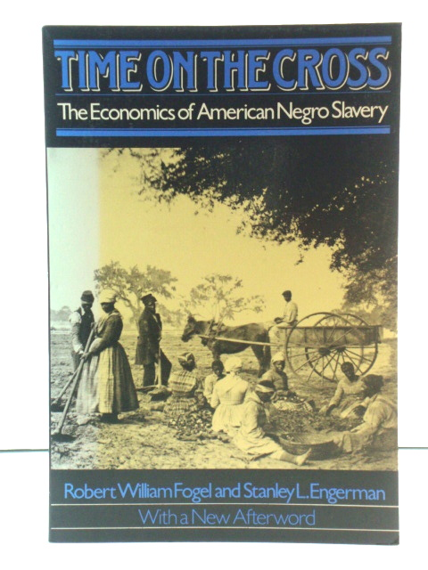 Image for Time on the Cross: The Economics of American Negro Slavery
