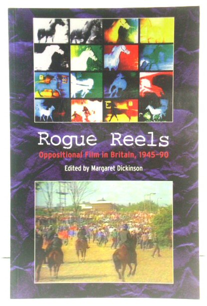 Image for Rogue Reels: Oppositional Film in Britain, 1945-90