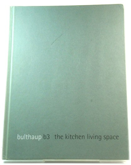 Image for Bulthaup B3: The Kitchen Living Space