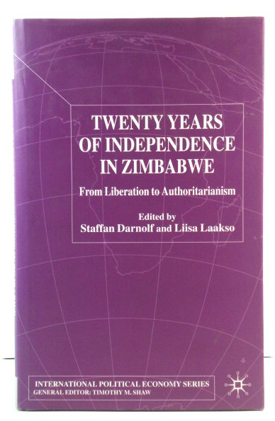 Image for Twenty Years of Independence in Zimbabwe: From Liberation to Authorisation