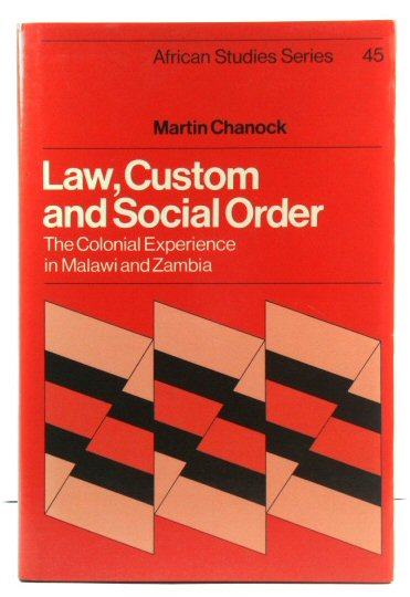 Image for Law, Custom and Social Order: The Colonial Experience in Malawi and Zambia