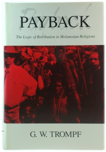 Image for Payback: The Logic of Retribution in Melanesian Religions