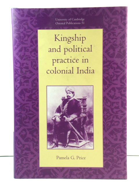 Image for Kingship and Political Practice in Colonial India