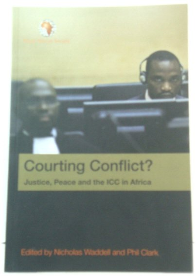 Image for Courting Conflict?: Justice, Peace and the ICC in Africa