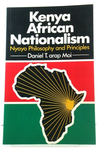 Image for Kenya African Nationalism: Nyayo Philosophy and Principles