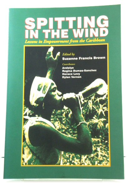 Image for Spitting in the Wind: Lessons in Empowerment from the Caribbean