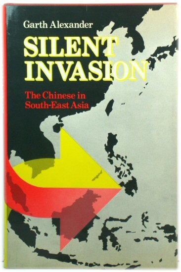 Image for Silent Invasion: The Chinese in South-East Asia