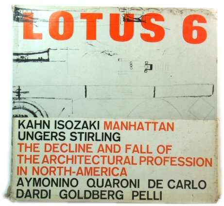 Image for Lotus 6: An International Review of Contemporary Architecture/Rivista Internazionale Dell'architettura d'oggi/Revue Internationale De l'Architecture Contemporaine