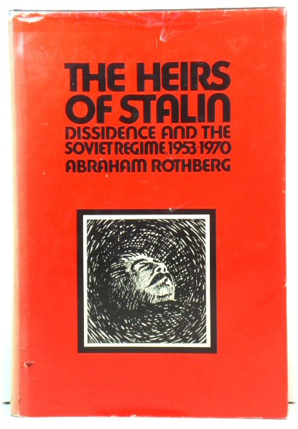 Image for The Heirs of Stalin: Dissidence and the Soviet Regime, 1953-1970